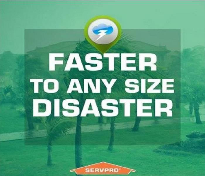 "Why SERVPRO Call the ""Cleanup Team"" that's faster to any size disaster!"